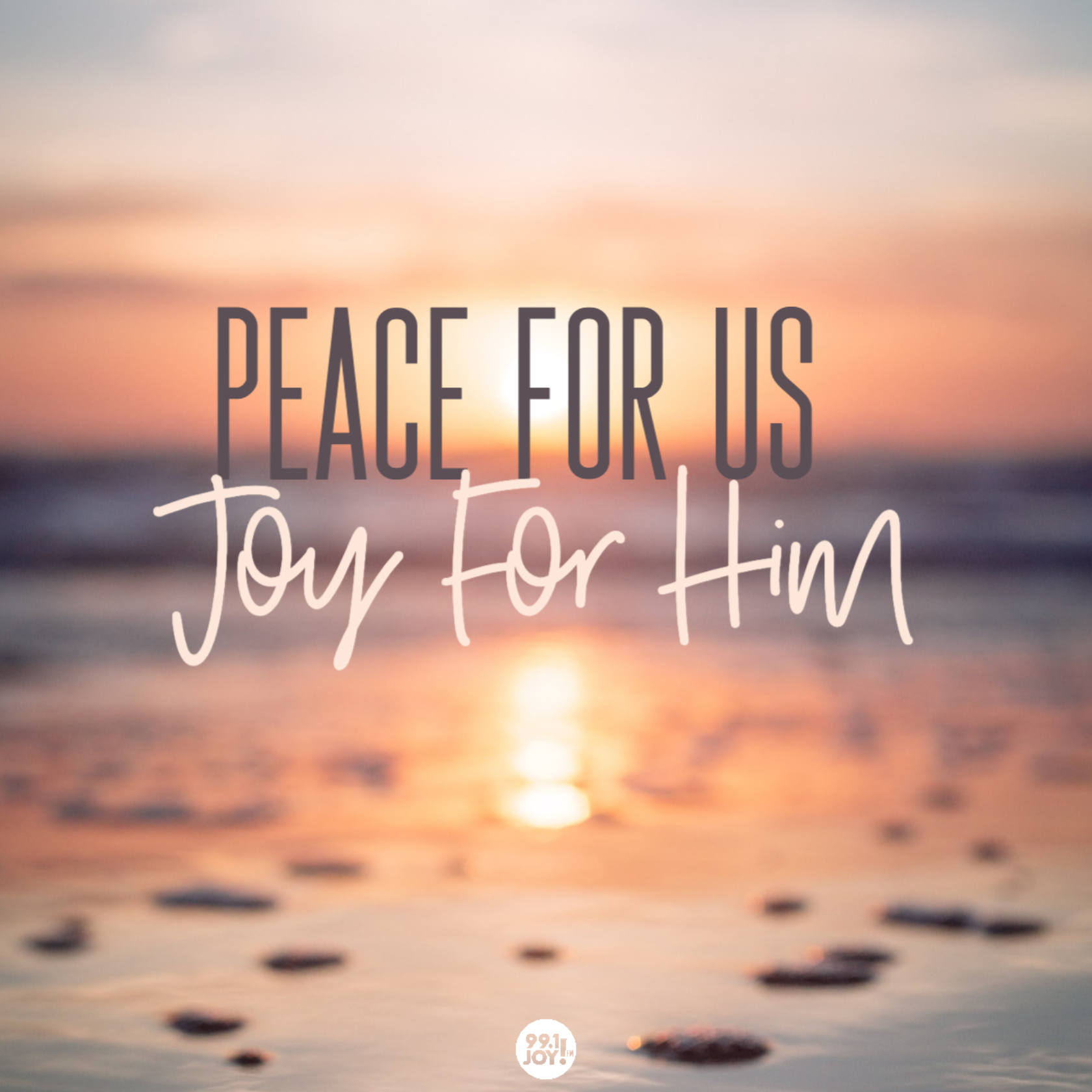 Peace For Us, Joy For Him