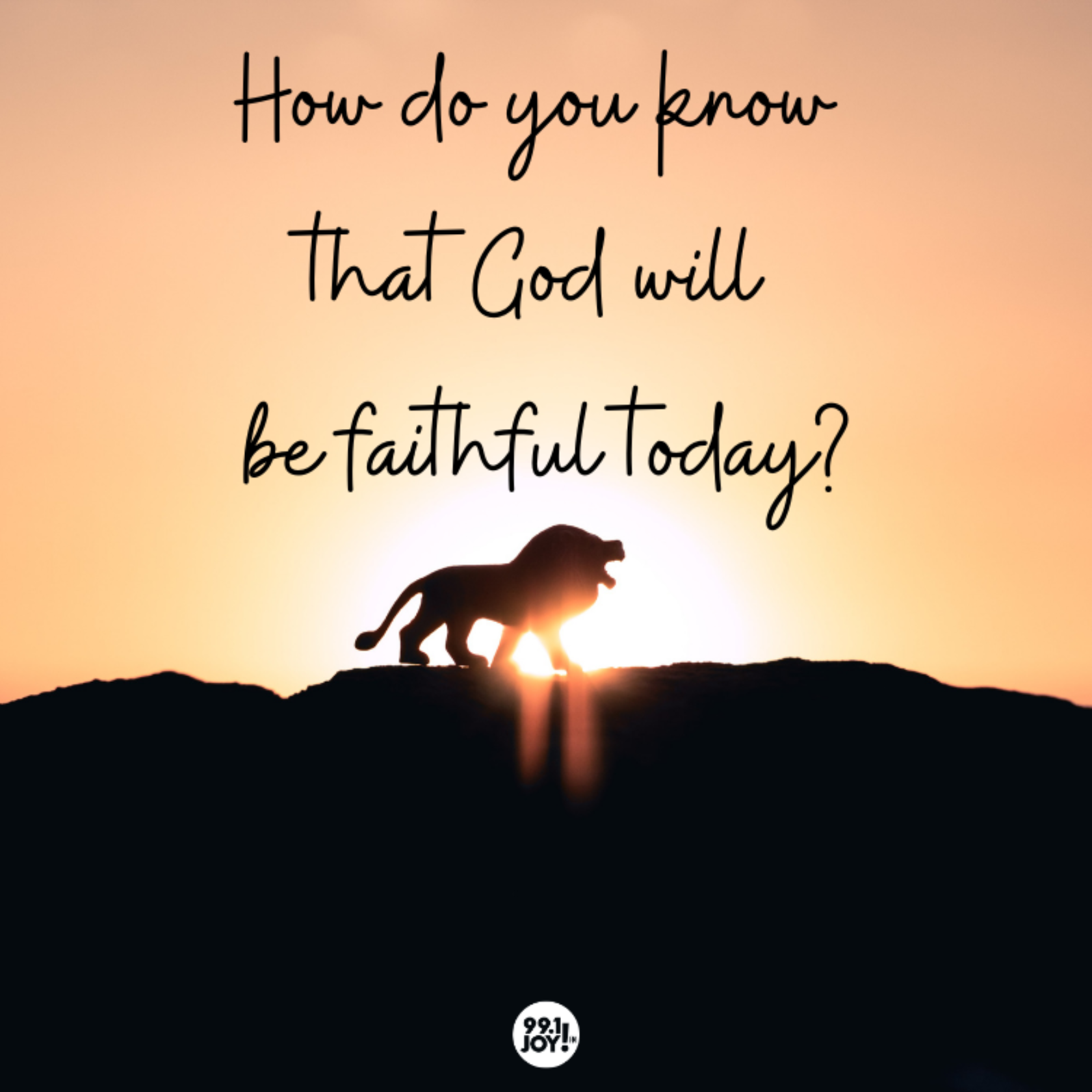 How do you know that God will be faithful today?